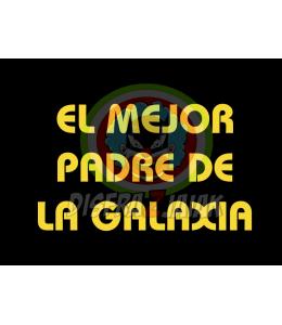 Vinilo Textil El Mejor Padre de la Galaxia 23x23