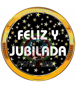 Vinilo Textil Feliz y Jubilada 23x23