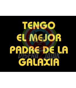 Vinilo Textil Tengo el Mejor Padre de la Galaxia 15x15