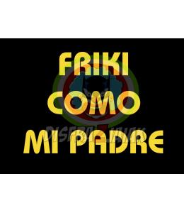 Vinilo Texti Friki como mi Padre 15x15
