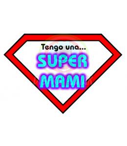Vinilo Texti Tengo una Super Mami 15x15