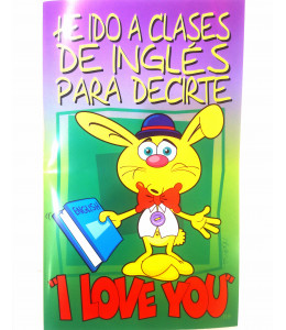 Tarjeta He Ido a Clases de Ingles Para Decirte I love you